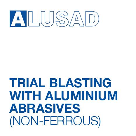 Alusad – Trail blasting with Aluminium Abrasive (non-ferrous)